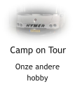 Camp on Tour Onze andere hobby